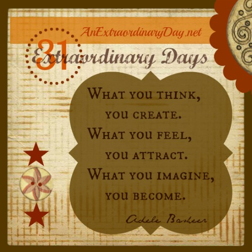AnExtraordinaryDay.net | {Day 22}  31 Extraordinary Days ~ Who are we becoming | Adele Basheer quote