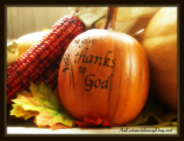 AnExtraordinaryDay.net - Thanksgiving - We give thanks to God - Harvest Display