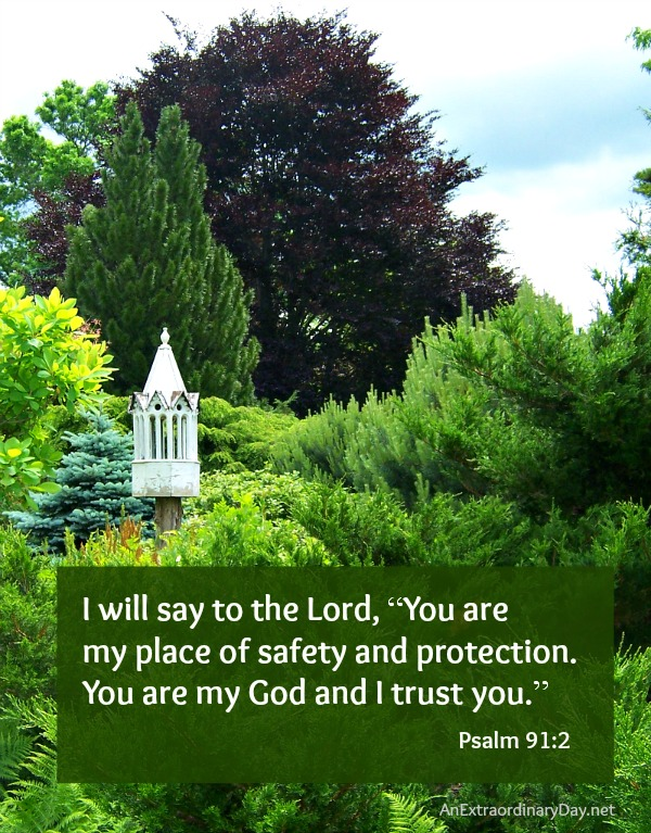 #Psalm91 :: God is my place of safety :: AnExtraordinaryDay.net