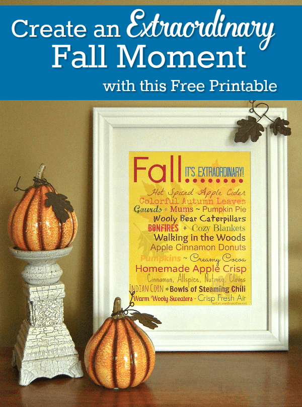 Create an Extraordinary Fall Moment with a free printable from AnExtraordinaryDay.net