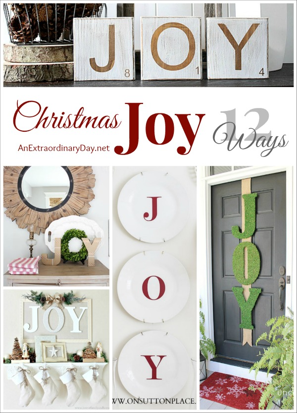Spread Christmas JOY all over the house! 12 great ideas for decorating with the word JOY inside and outside of your house...