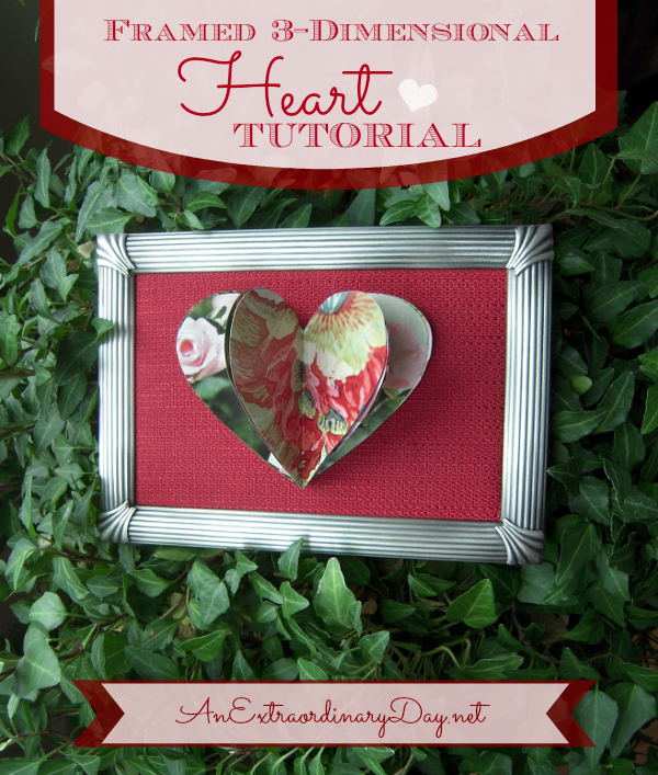 Framed 3-D Heart Tutorial - AnExtraordianryDay.net