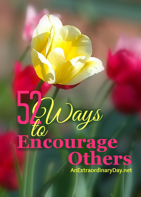 52 Ways to Encourage Others :: Project Inspired Week 57 :: AnExtraordinaryDay.net