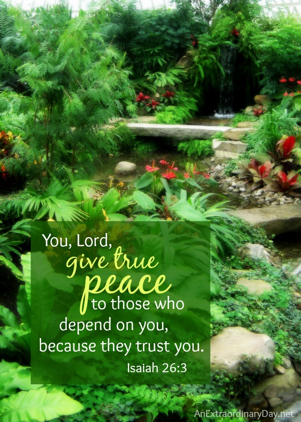 """You, Lord, give true peace..."" from Isaiah 26:3 :: AnExtraordinaryDay.net"