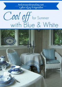 Cool off with Blue and White - Summer Decorating Tips - AnExtraordinaryDay.net