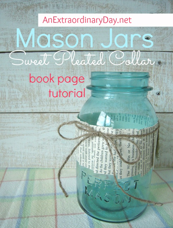 Mason Jar Collars :: Book Page Pleated Collar Tutorial :: AnExtraordinaryDay.net