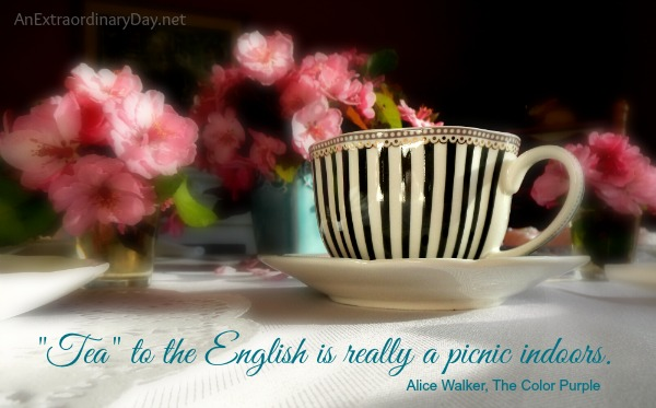 Tea to the English is really a picnic indoors - Quote :: Petit Fours for Tea :: AnExtraordinaryDay.net
