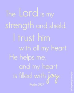 The Lord is my strength and shield :: Joy Day! :: AnExtraordinaryDay.net