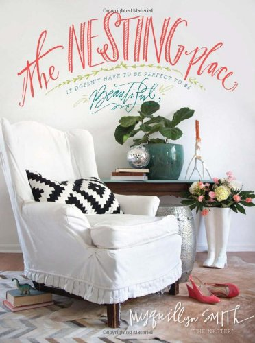 The Nesting Place :: It Doesn't have to be Perfect to be Beautiful