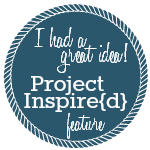 I had a great idea!  Project Inspire{d} feature