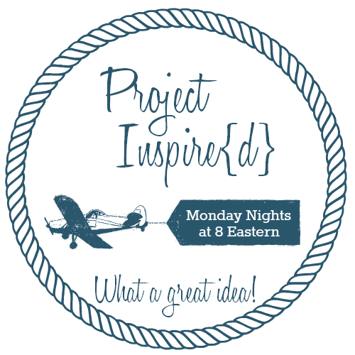 Project Inspired Link Party goes live every Monday night at 8 Eastern.
