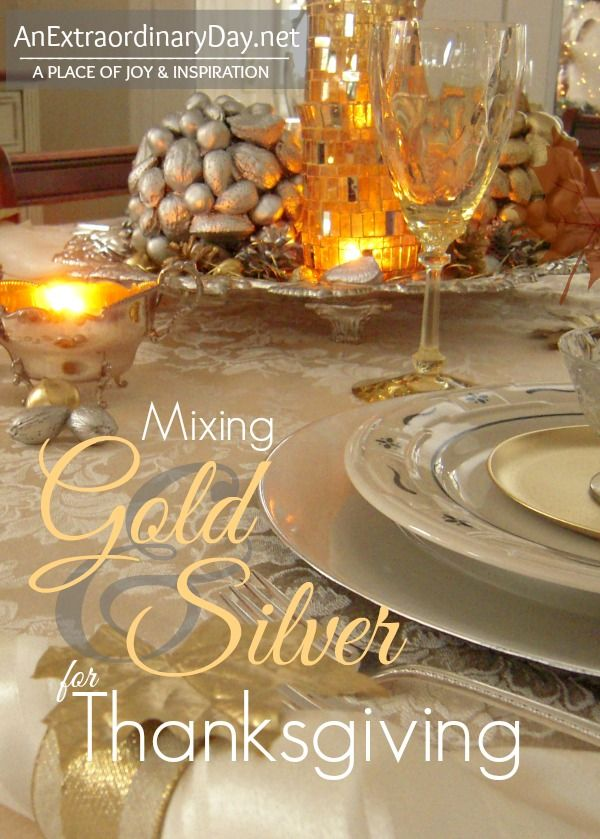 #tablescape #thanksgiving Mixing Silver and Gold for Thanksgiving :: AnExtraordinaryDay.net
