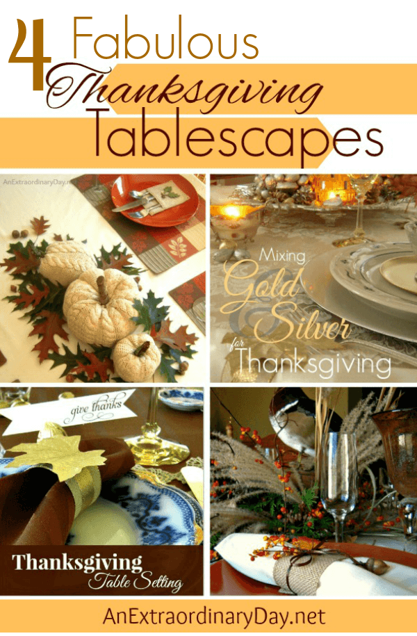 4 Fun and Fabulous Thanksgiving Tablescapes to Re-create for Your Table. Pin to save for later.