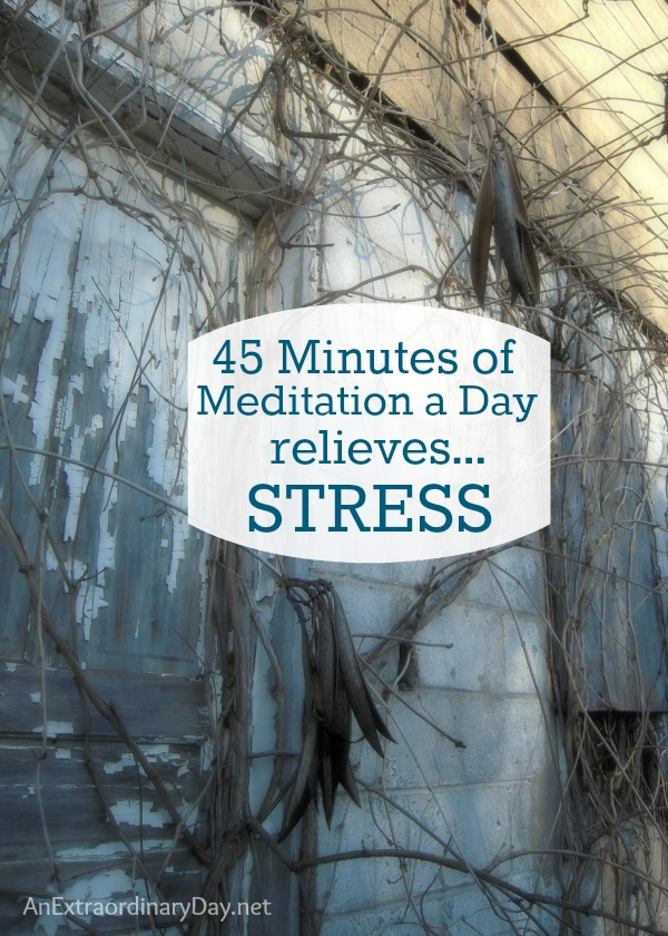 45 minutes of meditation relieves stress!