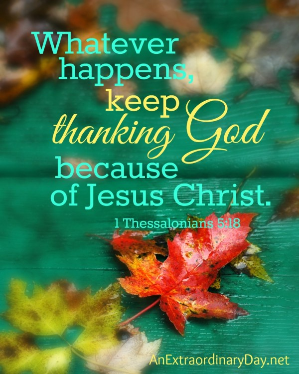 Whatever happens, keep thanking God scripture photo image.