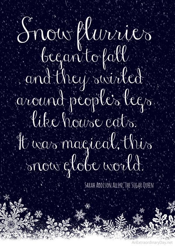 5x7 free printable quote about snow at AnExtraordinaryDay.net