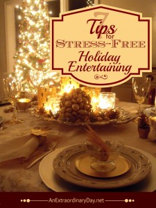 7 Tips for Stress Free Holiday Entertaining