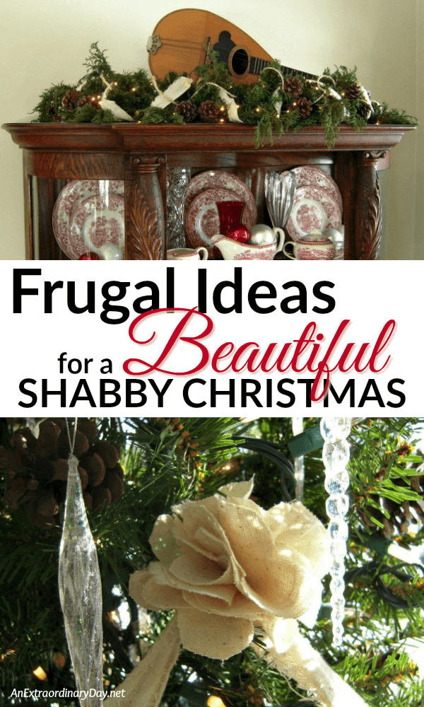 On a shoestring decorating budget for Christmas  You love these EASY and frugal ideas for a beautiful shabby Christmas from AnExtraordinaryDay.net