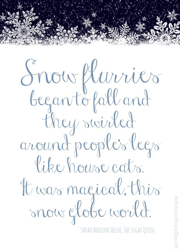 Snow flurries began to fall - Free Printable Quote - AnExtraordinaryDay.net