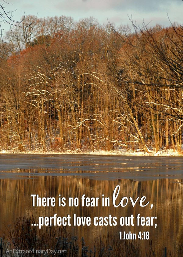 This is perfect love - perfect love casts out fear - AnExtraordinaryDay.net