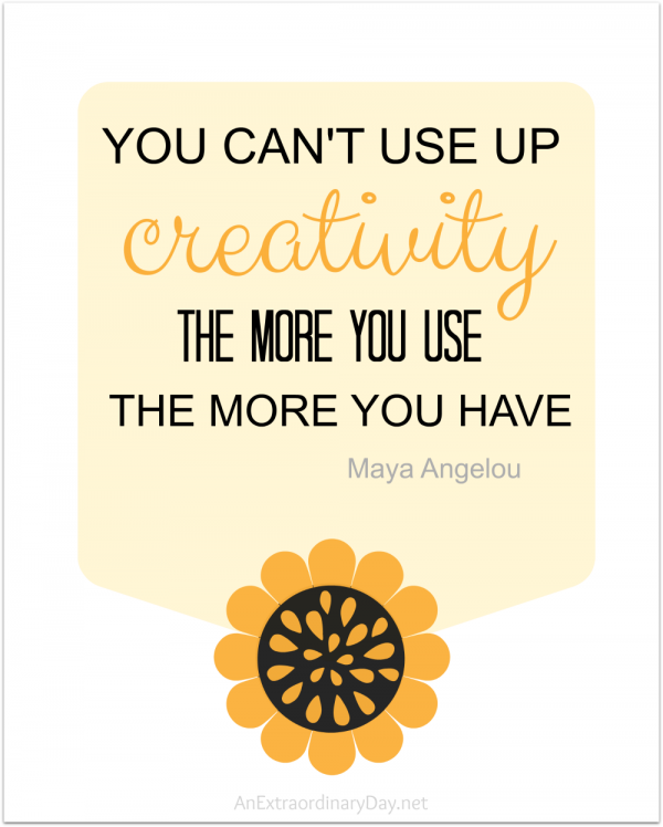 You Cant Use It Up! :: Creativity Quote & Printable  An Extraordina...