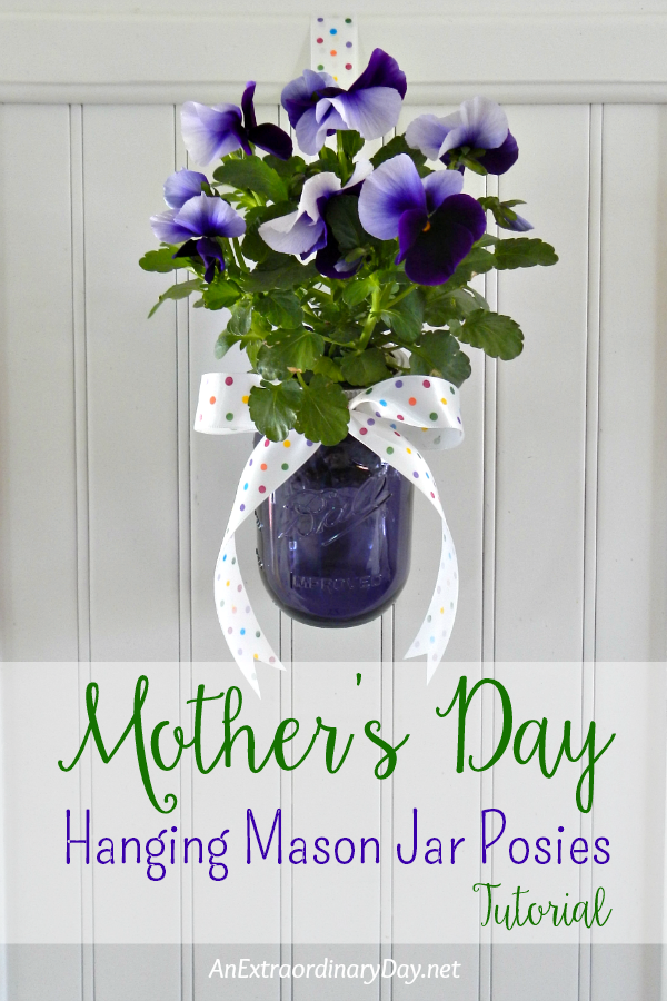 Mother's Day Hanging Mason Jar Posies Tutorial and Ball Jar Giveaway