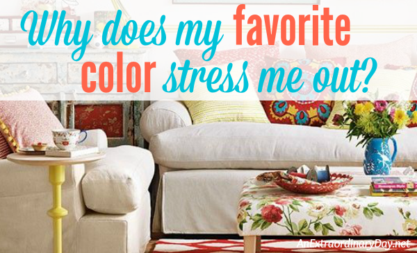 Color psychology and the answer to... Why does my favorite color stress me out?