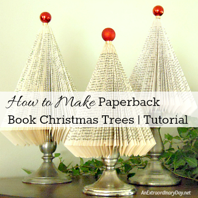 How to Make Paperback Book Christmas Trees a Tutorial - AnExtraordinaryDay.net