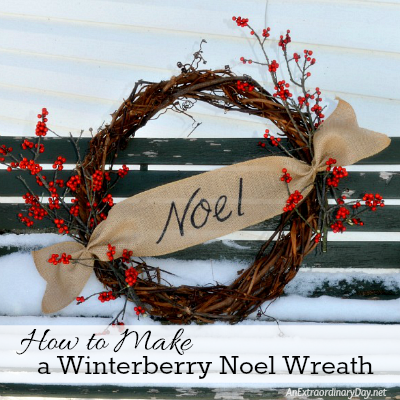 How to Make a Winterberry Noel Wreath - AnExtraordinaryDay.net
