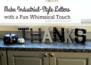 Make Industrial-Style Letters with a Fun Whimsical Touch