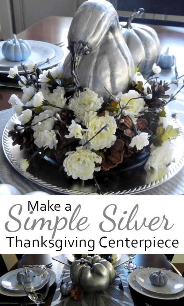 I can wait to create a simple and low cost Silver Centerpiece for my Thanksgiving table like this one. Isn't beautiful?