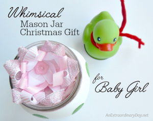Whimsical Mason Jar Christmas Gift for Baby Girl