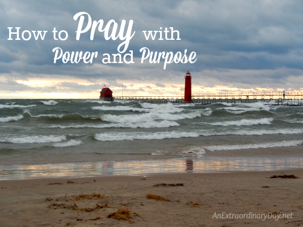 How to Pray with Power and Purpose
