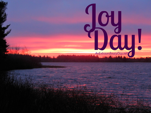 It's JoyDay! - Let's pray as if our lives depend on it. - AnExtraordinaryDay.net