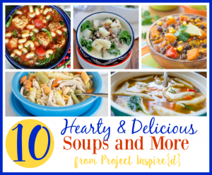 10 Delicious Soups from Project Inspired