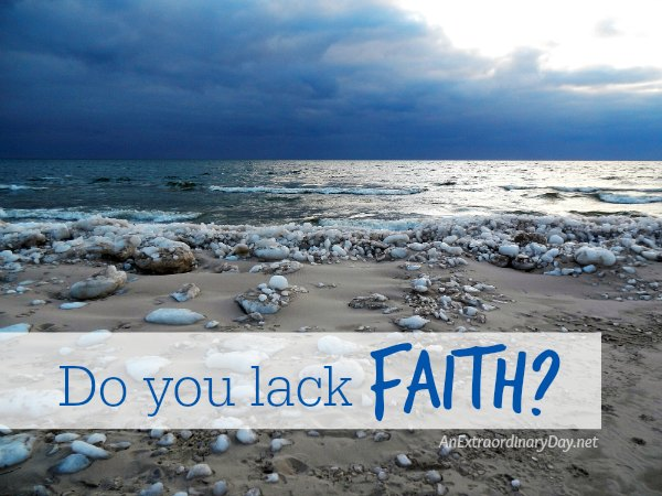 Do you lack FAITH A devotional meditation.