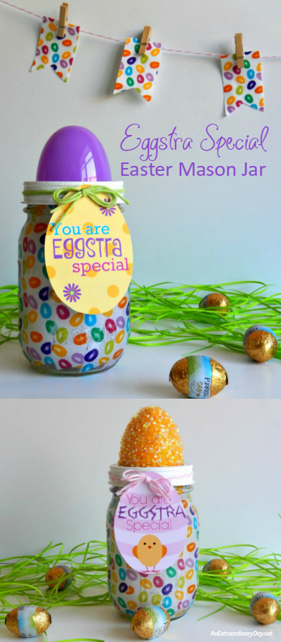 Make an Eggstra Special Easter Mason Jar They will Love to Get ~ Fill with surprises and Download 6 Eggstra Special Easter Tags