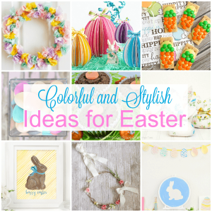 Colorful and Stylish Ideas for Celebrating Easter