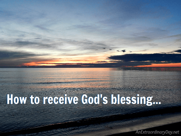 Don't miss it! How to receive God's blessing
