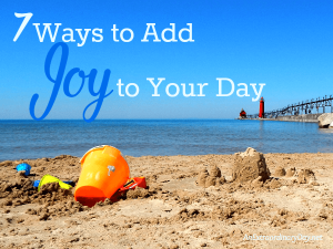 How to Put More Joy in Your Day