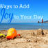 7 Ways to Add Joy to Your Day at AnExtraordinaryDay.net