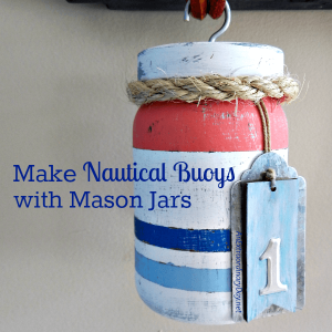 How to Make Fun Nautical Buoys with Mason Jars