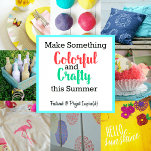 Want to Make Something Colorful and Crafty this Summer?| Project Inspire{d} 175