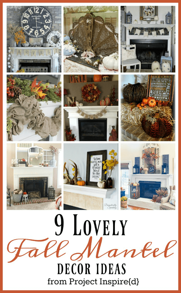 9 Lovely Ways to Decorate a Mantel for Fall - Mantels featured at AnExtraordinaryDay from Project Inspire{d} Link party - link up on Mondays at 8 PM ET
