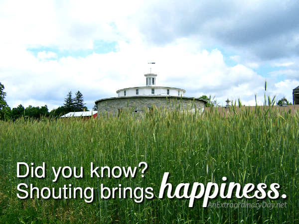 Did you know? Shouting brings happiness. A devotional about living in joy from AnExtraordinaryDay.net