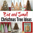 Get Inspired with 11 Big and Small Christmas Tree Ideas from Project Inspire{d} featured at AnExtraordinaryDay.net