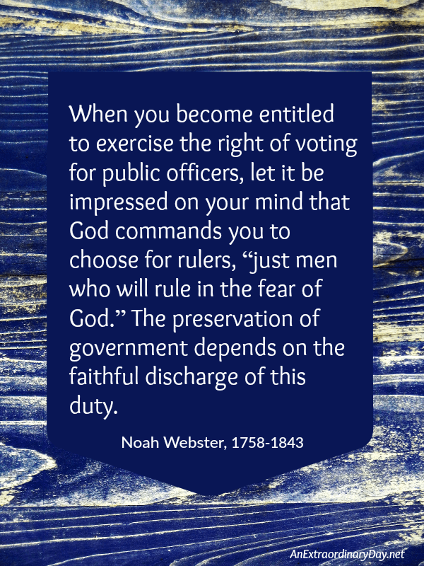 Noah Webster QUOTE about God's command for voting. AnExtraordinaryDay.net