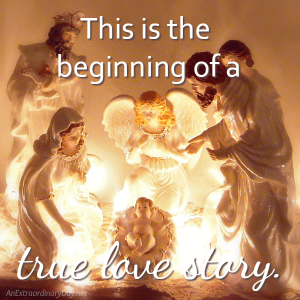 Advent Week 4 ~ The Beginning of a True Love Story | JoyDay!