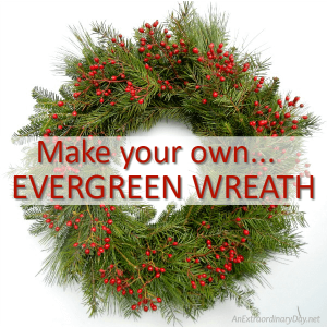 Make your own evergreen wreath TUTORIAL - AnExtraordinaryDay.net