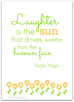 Printable Quote - Laughter-is-the-sun-Victor-Hugo-Quote-5x7-Printable-AnExtraordinaryDay.net_